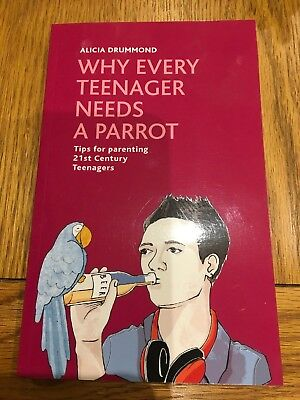 Alicia Drummond, Paperback Why Every Teenager Needs A Parrot - Lets-talk Tips