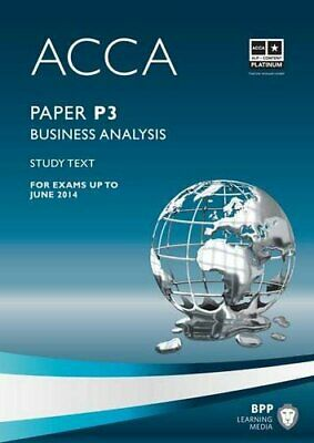 ACCA - P3 Business Analysis: Study Text,BPP Learning Media- 9781445396552