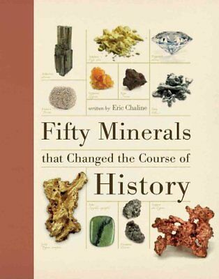 Fifty Things That Changed the Course of History: Fifty Minerals That Changed...