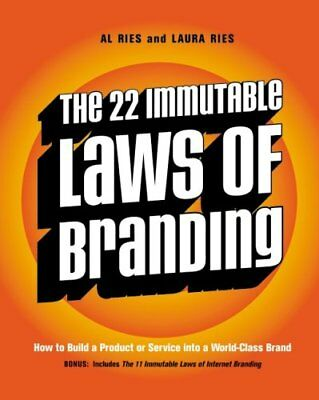The 22 Immutable Laws of Branding : How to Build a Product or Service into a...