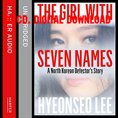 The Girl with Seven Names: A North Korean Defectors Story by Hyeonse (AUDIOBOOK)
