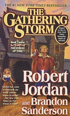 The Gathering Storm (Book 12 of the Wheel of Time) by Robert Jordan, B.Sanderson