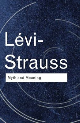 Myth and Meaning by Claude Levi-Strauss