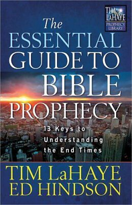 The Essential Guide to Bible Prophecy: 13 Keys to -Edward E. Hindson, Tim F. LaH