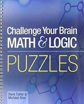 Challenge Your Brain Math and Logic Puzzles by Mic by Dave Tuller, Michael Rios