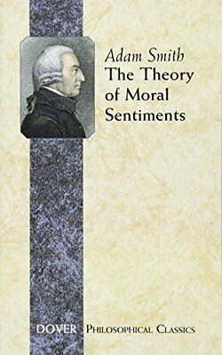 The Theory of Moral Sentiments (Dover Philosophical Classics) by Adam Smith
