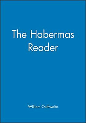The Habermas Reader by William Outhwaite