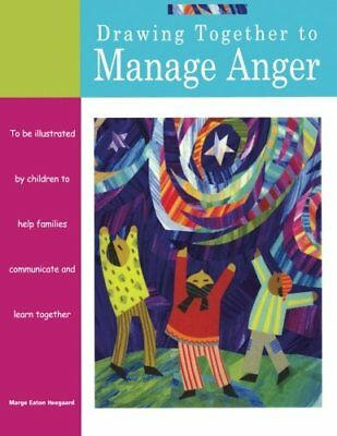 Drawing Together to Manage Anger by Marge Heegaard