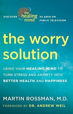 The Worry Solution: Using Breakthrough Brain Science to Turn Stress and Anxiety