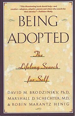 Being Adopted: The Lifelong Search for Self-David M. Brodzinsky, Marshall D. Sch