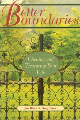 Better Boundaries: Owning and Treasuring Your Life by Greg Enns, Jan Black
