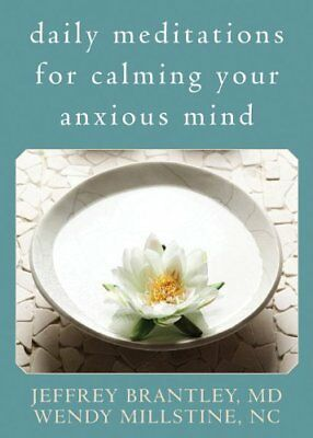 Daily Meditations for Calming Your Anxious Mind-Jeffrey Brantley, Wendy Millstin