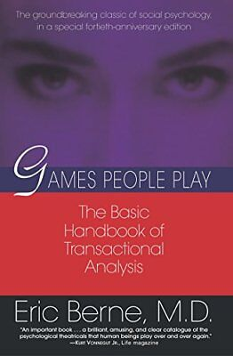 Games People Play: The Basic Handbook of Transactional Analysis by Eric Berne