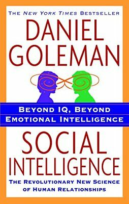 Social Intelligence: The New Science of Human Relationships by Daniel P Goleman