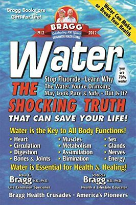 Water: The Shocking Truth That Can Save Your Life-Patricia Bragg, Paul C Bragg