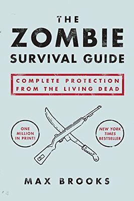 The Zombie Survival Guide: Complete Protection from the Living Dead-Max Brooks