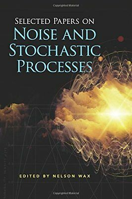 Dover Books on Engineering: Selected Papers on Noise and Stochastic Processes