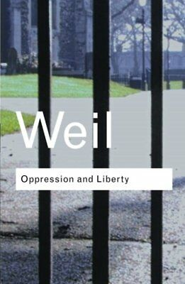 Oppression and Liberty by Simone Weil