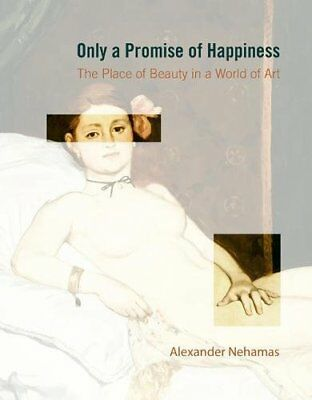 Only a Promise of Happiness: The Place of Beauty in a World of Art-Alexander Neh