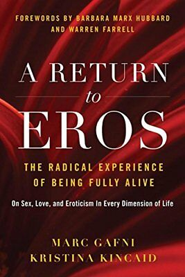 A Return to Eros: The Radical Experience of Being Fully Alive-Kristina Kincaid,