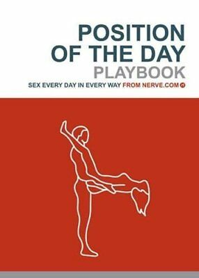 Position of the Day Playbook: Sex Every Day in Every Way by Nerve.com