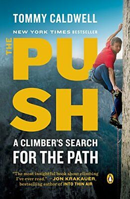 The Push : A Climber's Search for the Path by Tommy Caldwell