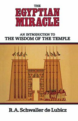 The Egyptian Miracle: An Introduction to the Wisdom of the Temple-R.A.Schwaller