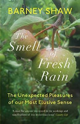 The Smell of Fresh Rain : The Unexpected Pleasures of Our Most Elusive Sense-Bar