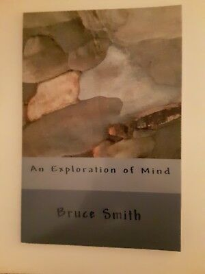 An Exploration of Mind  by Bruce Dolan Smith (2014, Paperback)