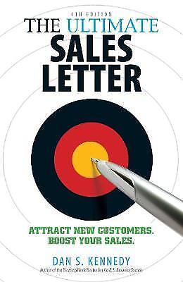 The Ultimate Sales Letter, 4th Edition, Dan S. Kennedy