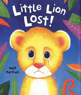 Little Lion Lost!, Mark Marshall, New