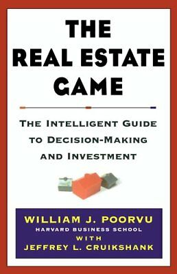 The Real Estate Game: The Intelligent Guide to Decision-Making and Investment-Je