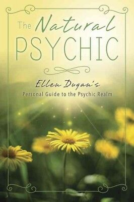 The Natural Psychic: Ellen Dugan's Personal Guide to the Psychic Realm, Dug
