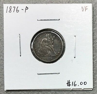 1876-P Date U.s. Liberty Seated Dime ~ Vf Condition ! $2.95 Max Shipping! C1159