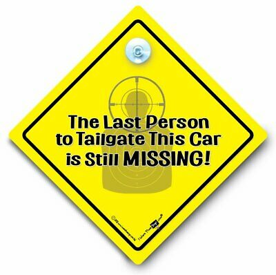 The Last Person To Tailgate This Car Is Still Missing Sign, Anti Tailgater Sign