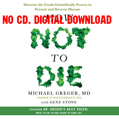 How Not to Die Discover the Foods Scientifically Proven to Prevent a [AUDIO BOOK