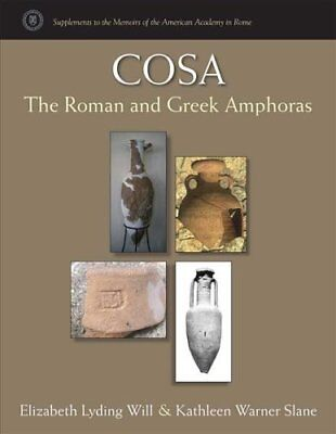 Cosa The Roman and Greek Amphoras by Elizabeth Lyding Will 9780472131433