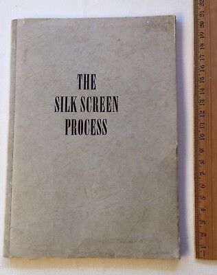 The Silk Screen Process - Textile Cloth Printing Book - Methods Vintage