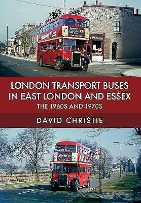 LONDON TRANSPORT BUSES IN EAST LONDON AND ESSEX THE 1960s & 1970s Green Line,LT