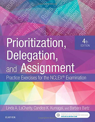 Prioritization, Delegation, and Assignment: Practice Exercises for the NCLEX ...