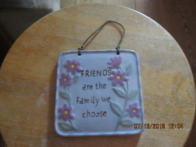 """Ceramic Hand Painted Wall Plaque by Paula """"Friends are the Family We Choose"""""""