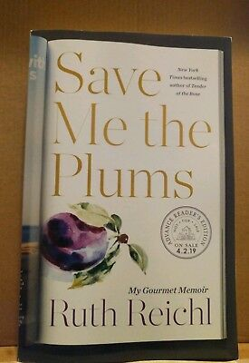 Save Me The Plums (ARC, April 2019, Ruth Reichl)