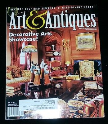 Art & Antiques Magazine - December 2004 Decorative Arts Showcase!