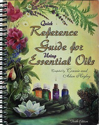 Quick Reference Guide for Using Essential Oils 2006 10th Edition