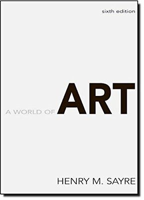 A World of Art (6th Edition) by Sayre, Henry M.