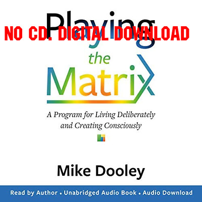 Playing the Matrix A Program for Living Deliberately and Creating Co (AUDIO BOOK