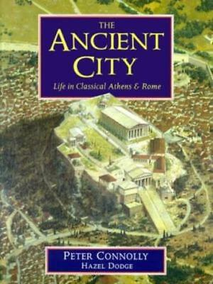 Oxford Unive Historical B Ancient City, The - Life in Classical Athens & SC VG+