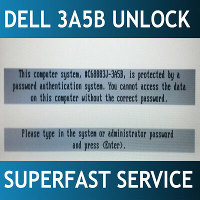 Dell suffix 3A5B Bios / hdd password reset unlock service 24/7 fast service