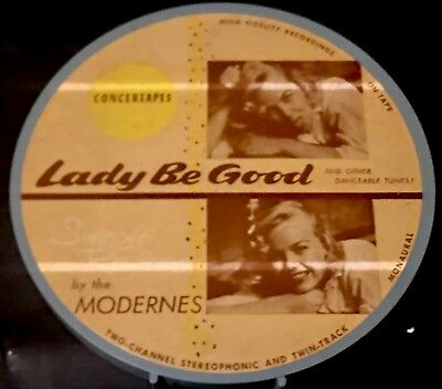 "The Modernes Swingin' Rhythms Lady Be Good 7 1/2"" Reel Tape Concertapes"