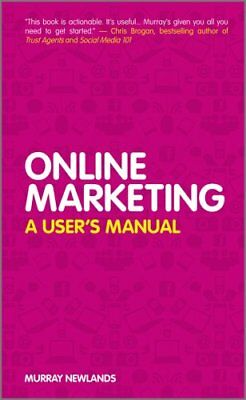 Online Marketing : A User's Manual by Murray Newlands (2011, Hardcover)